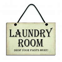 Handmade Wooden ' Laundry Room Drop your Pants Here ' Hanging Sign 199