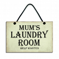 Handmade Wooden Mums Laundry Room Help Wanted Hanging Sign 202