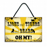 Handmade 'Lions Tigers and Bears OH MY' Hanging Sign 042