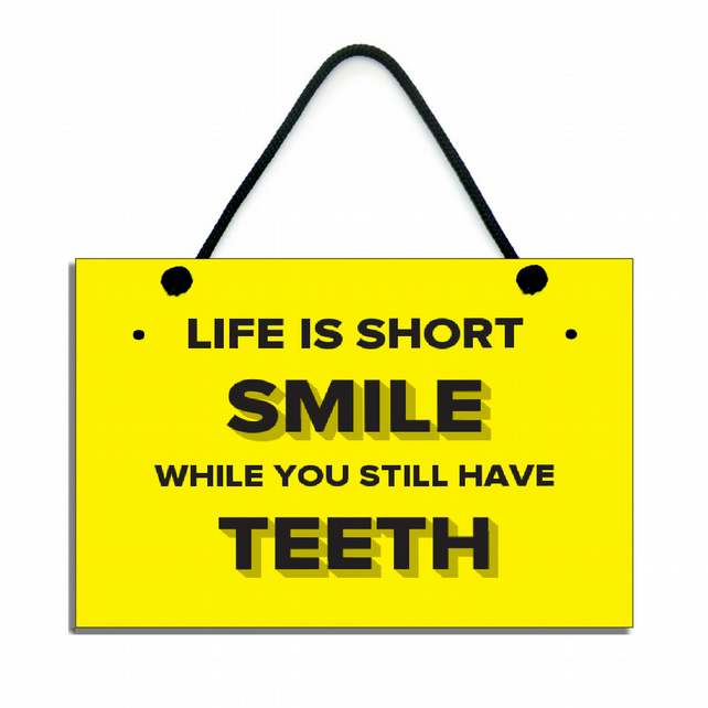 Handmade 'Smile While You Still Have Teeth' Hanging Sign 046