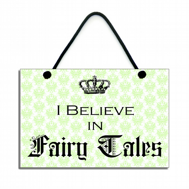 'I Believe In Fairy Tales' Hanging Sign 088