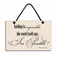 Nothing Is Impossible, Audrey Hepburn Quote Hanging Sign 013