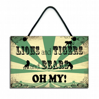 Lions Tigers and Bears Quote Hanging Sign 041