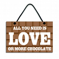 Handmade Wooden ' All You Need Is Chocolate ' Home Sign Plaque 454