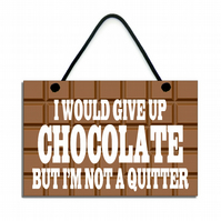 Handmade Wooden ' I Would Give Up Chocolate ' Home Sign Plaque 456