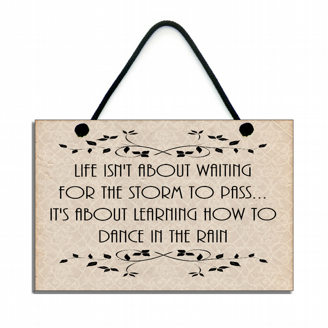 Handmade Life Isn't About Waiting For The Storm To Pass Quote Plaque 136