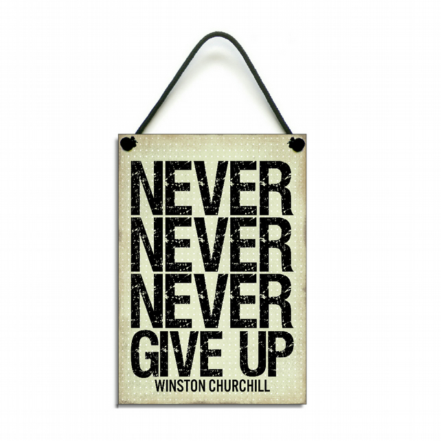 Handmade Wooden Winston Churchill ' Never Never Never Give Up ' Hanging Sign 201