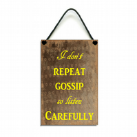 Handmade Wooden ' Listen Carefully ' Fun Quote Hanging Sign 107