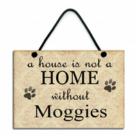 Handmade Wooden ' A House Is Not A Home Without Moggies' Hanging Sign 109