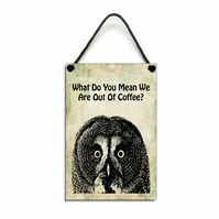Handmade Wooden ' What Do You Mean No Coffee' Hanging Sign 110