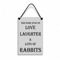 Handmade Wooden ' This Home Runs On Love Laughter & Rabbits ' Home Sign 429