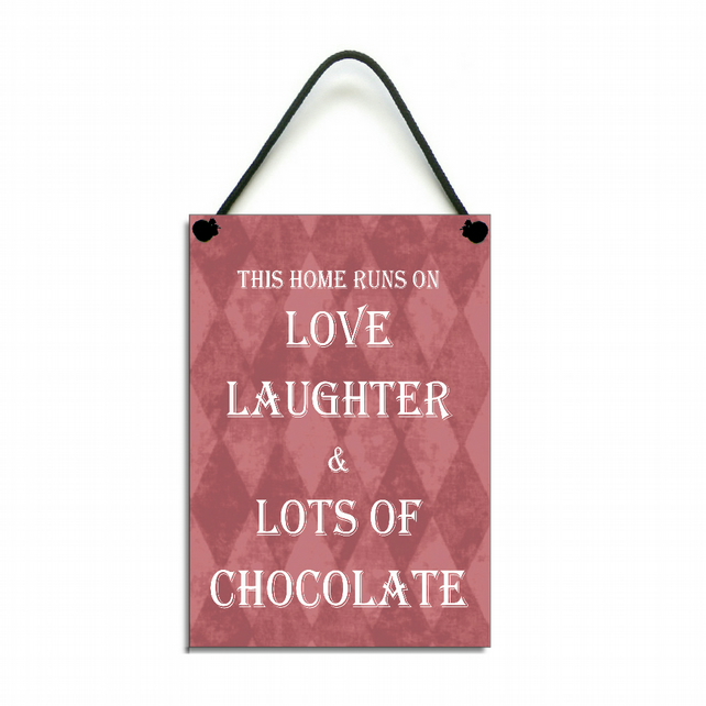 Handmade Wooden ' This Home Runs On Love Laughter & Chocolate ' Home Sign 425