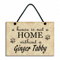 Handmade Wooden 'A House Is Not A Home Without A Ginger Tabby' Hanging Sign 103