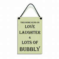 Handmade Wooden ' This Home Runs On Love Laughter & Bubbly ' Home Sign 431