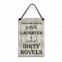 Handmade Wooden ' This Home Runs On Love Laughter & Dirty Novels ' Home Sign 432