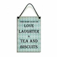 Handmade Wooden ' This Home Runs On Love Laughter Tea & biscuits ' Sign 188