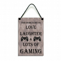 Handmade Wooden ' This Home Runs On Love Laughter & Gaming ' Home Sign 452