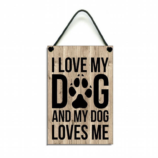 Handmade Wooden 'I Love My Dog And My Dog Loves Me' Sign Plaque 157