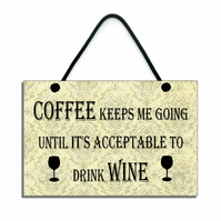 Handmade Wooden ' Coffee Keeps Me Going ' Hanging Sign Plaque 285