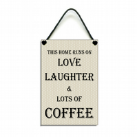 Handmade This Home Runs On Love Laughter & Coffee Gift Home Sign Plaque 448