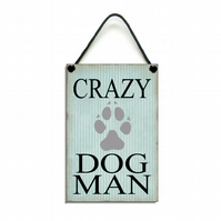 Handmade Wooden Crazy Dog Man Gift Home Sign Plaque 450