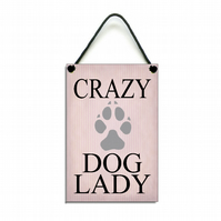 Handmade Wooden ' Crazy Dog Lady ' Home Sign 449