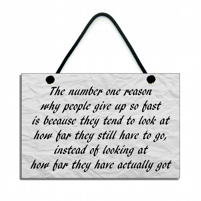 Handmade ' Why People Give Up ' Home Sign Plaque 356