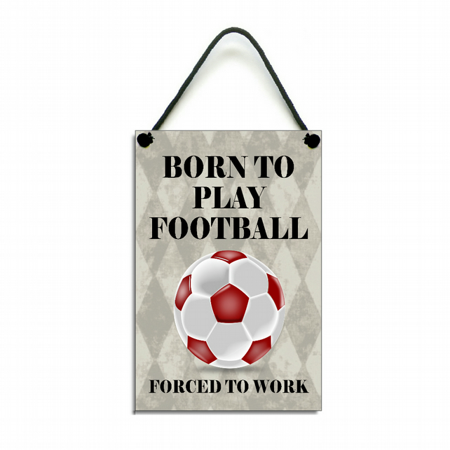 Handmade Wooden ' Born To Play Football ' Home Sign Plaque 418