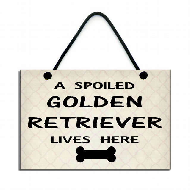 Handmade Wooden ' A Spoiled Golden Retriever Lives Here ' Hanging Sign 237