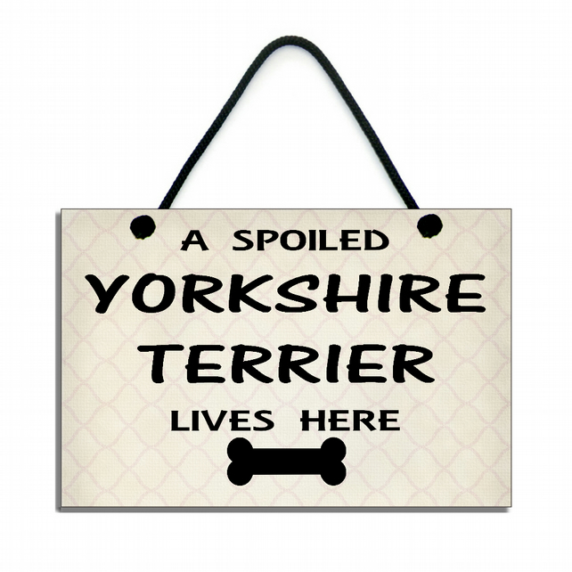 Handmade Wooden ' A Spoiled Yorkshire Terrier Lives Here ' Hanging Sign 238