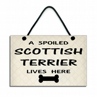 Handmade Wooden ' A Spoiled Scottish Terrier Lives Here ' Hanging Sign 243