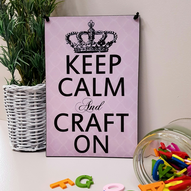 Handmade Craft Room Sign Keep Calm And Craft On Hanging Plaque 149