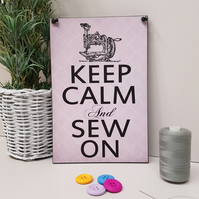 Sewing Room Sign Keep Calm And Sew On Plaque 155