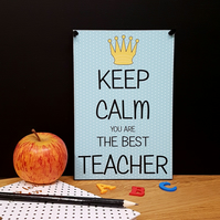 Keep Calm You Are The Best Teacher Funny Gift Handmade Home Sign 613