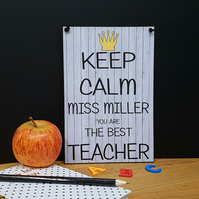 Keep Calm PERSONALISED You Are The Best Teacher Gift Handmade Teacher Plaque 769