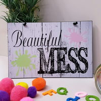 Beautiful Mess Playroom Craft Room Fun Home Gift Handmade Sign Plaque 617