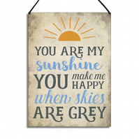 Inspirational Plaque You Make Me Happy When Skies Are Grey Metal Home Sign GA063