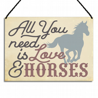 Horse Sign All You Need Is Love and Horses Gift Metal Plaque GA067