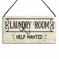 Laundry Room Sign Help Wanted Quote Hanging Wall Plaque GA075