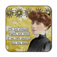 Funny Retro Coaster I'm Not Always Right C008
