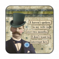 Funny Retro Coaster I Haven't Spoken to My Wife in Over Two Months C004