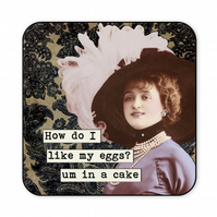 Funny Retro Coaster How Do You Like Your Eggs Um In A Cake C017