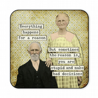 Funny Retro Coaster Everything Happens For A Reason C020