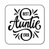 Auntie Gift Best Auntie Ever Funny Wooden Coaster CO25