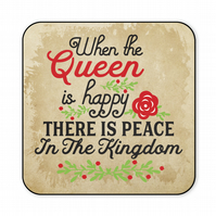 Funny Wooden Coaster When The Queen is Happy Couples Drinks Gift C033