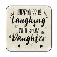 Gift For Daughter Coaster Happiness Is Laughing With Your Daughter C035