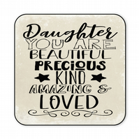 Coaster for Daughter Gift You are Beautiful Precious Kind Amazing C036