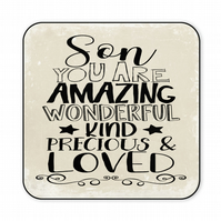 Son Coaster You are Amazing Wonderful Kind Precious and Loved C037