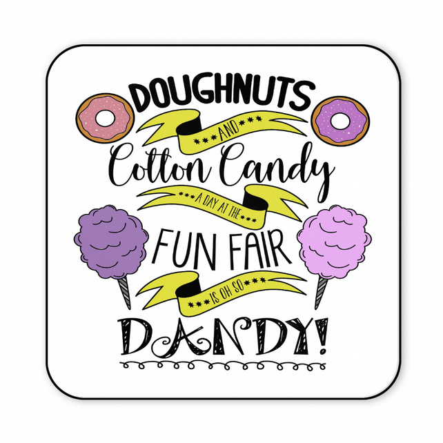 Funny Coaster Doughnuts and Cotton Candy Is Oh So Dandy Friend Gift C040