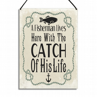 Funny Fishing Plaque A Fisherman Lives Here With The Catch Of His Life GA002
